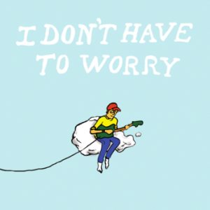 't have to worry (2011)